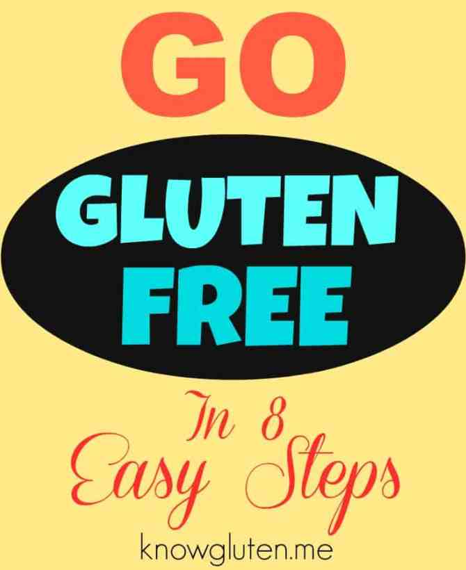 Go Gluten Free in 8 Easy Steps Tips from Knowgluten