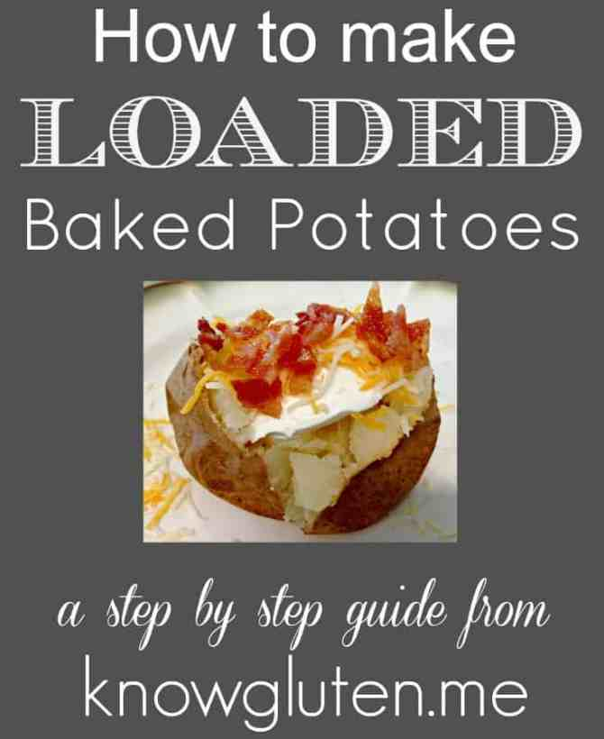 How to make Loaded Baked Potatoes - a step by step guide from knowgluten.me