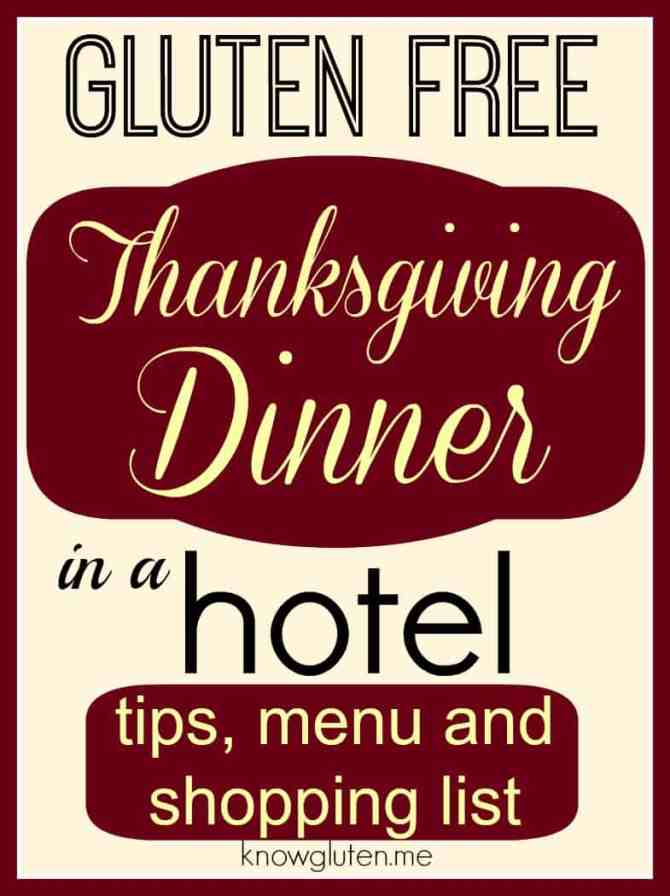 gluten free thanksgiving dinner in a hotel - tips, menu and shopping list for Thanksgiving on the road from knowgluten.me