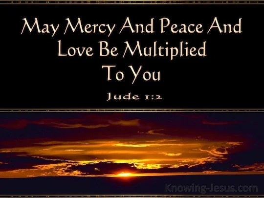 Jude 12 May mercy and peace and love be multiplied to you