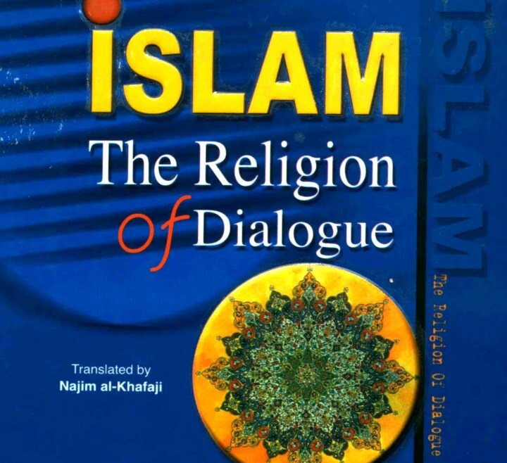 ISLAM, THE RELIGION OF DIALOGUE By Muhammad Hussain Fadhlullah