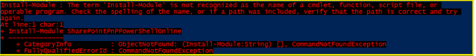 M365 - PowerShell script - Error -  The term 'Install-Module' is not recognized as the name of a cmdlet