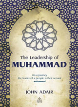 Lessons in Leadership from the Life of the Prophet Muhammad  KnowledgeWharton