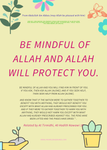 Be mindful of Allah and Allah will protect you. (1)