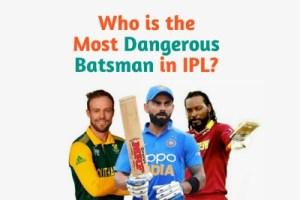 Most Dangerous Batsman in IPL