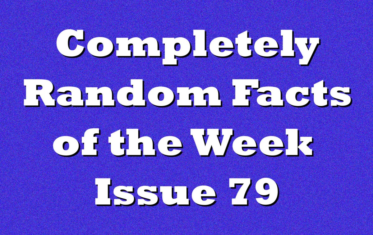 Completely Random Facts of the Week - Issue 79