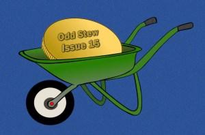 Odd Stew – Weird and Bizarre News – Issue 15