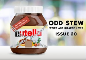 Odd Stew – Weird and Bizarre News – Issue 20