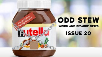 Odd Stew – Weird and Bizarre News – Issue 20