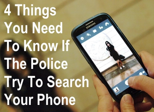 4 Things You Need To Know If The Police Try To Search Your Phone