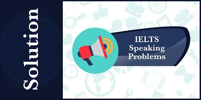 IELTS – Speaking Problem