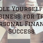 Handle Yourself As A Business For True Personal Finance
