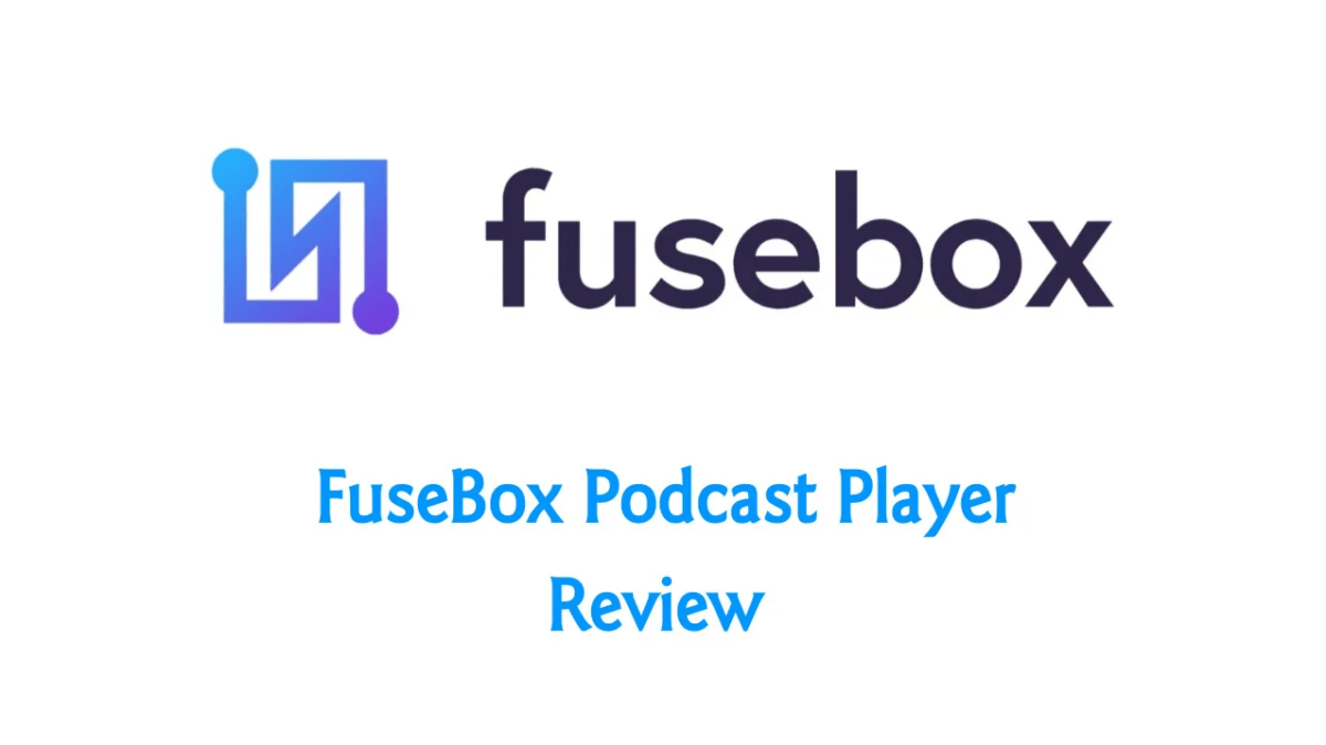 Why FuseBox Is The Best Podcast Player For Your WordPress Hosted Podcast Site.