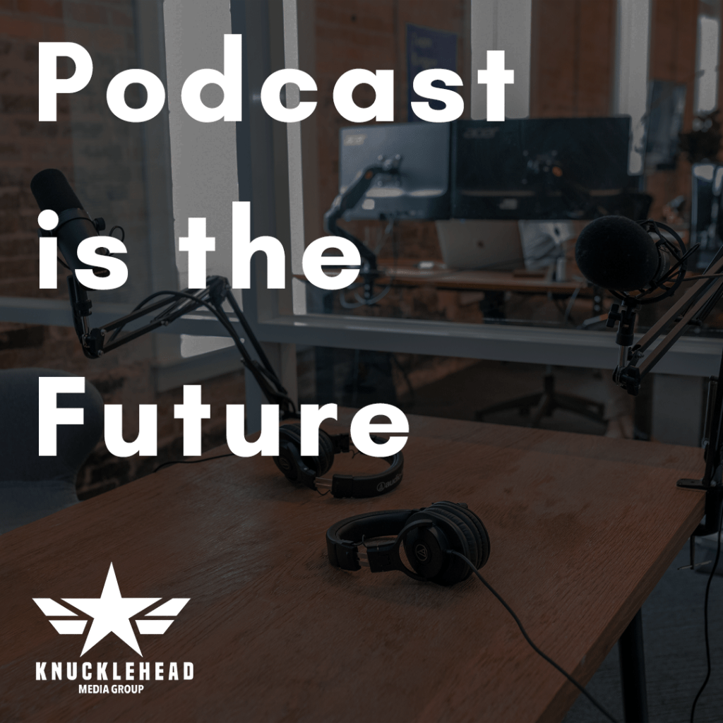 Podcast Is The Future