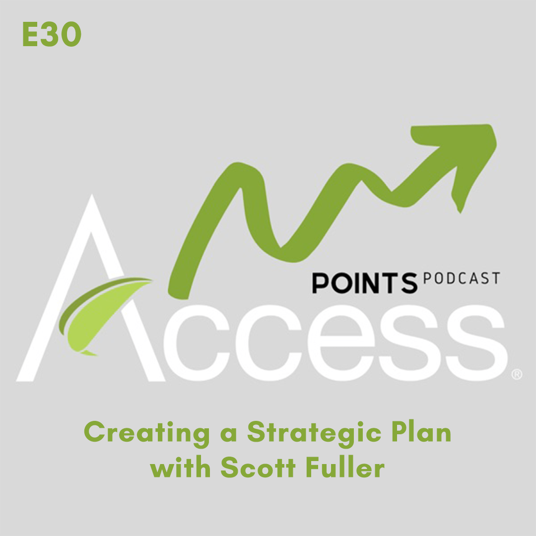 Access Points Podcast Episode 30 – Creating a Strategic Plan with Scott Fuller