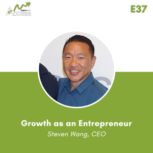 Access Points Podcast: Growth as an Entrepreneur with Steven Wang, CEO of Ming Wang.