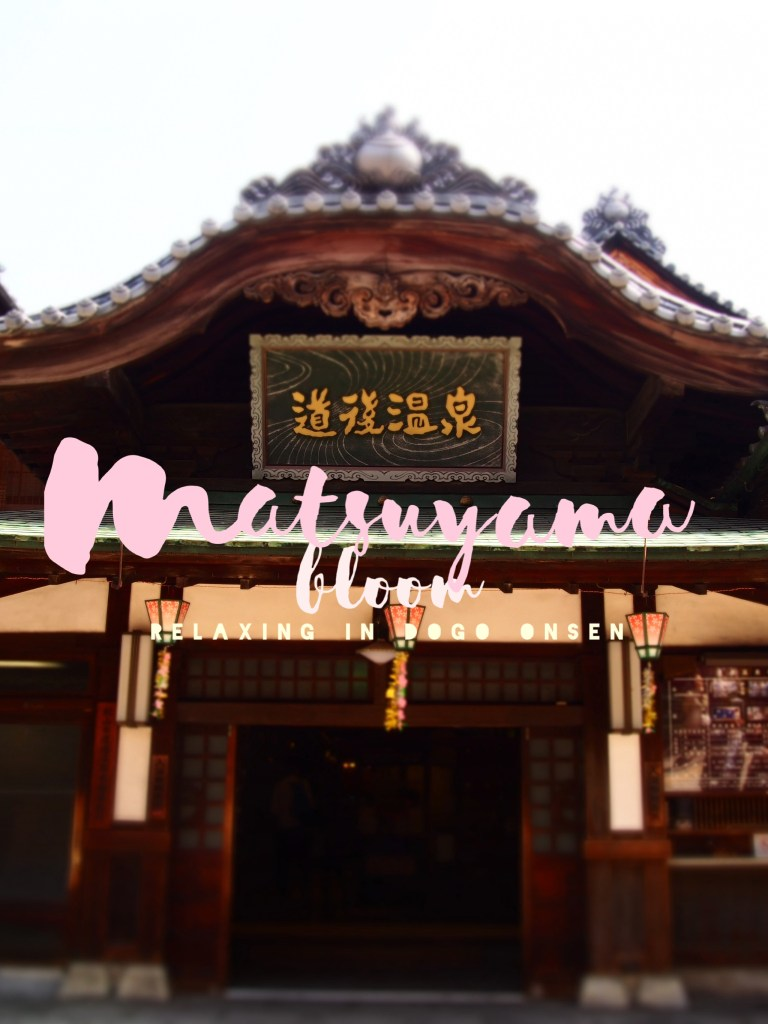 The Matsuyama Bloom – Relaxing in Dogo Onsen