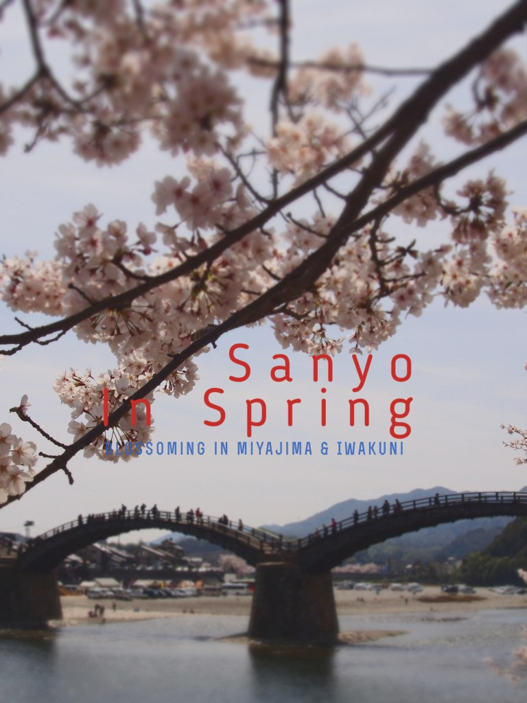 A Day Trip Guide to Miyajima and Iwakuni: Blossoming Day in Sanyo