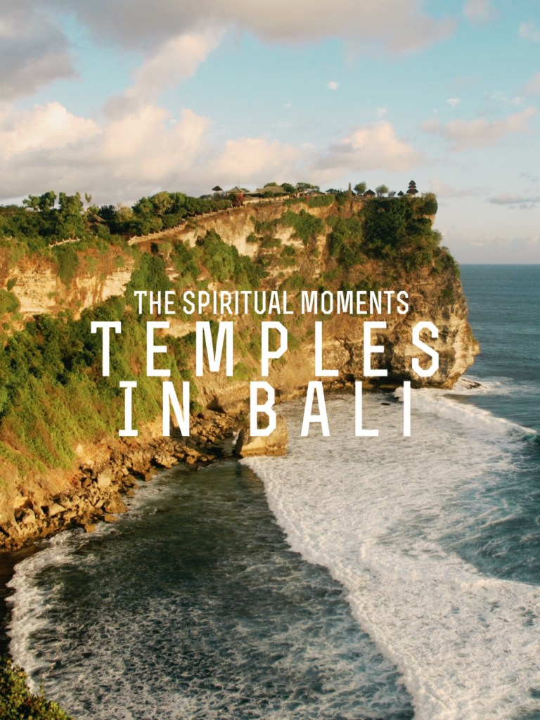 Temples in Bali: The Spiritual Moments