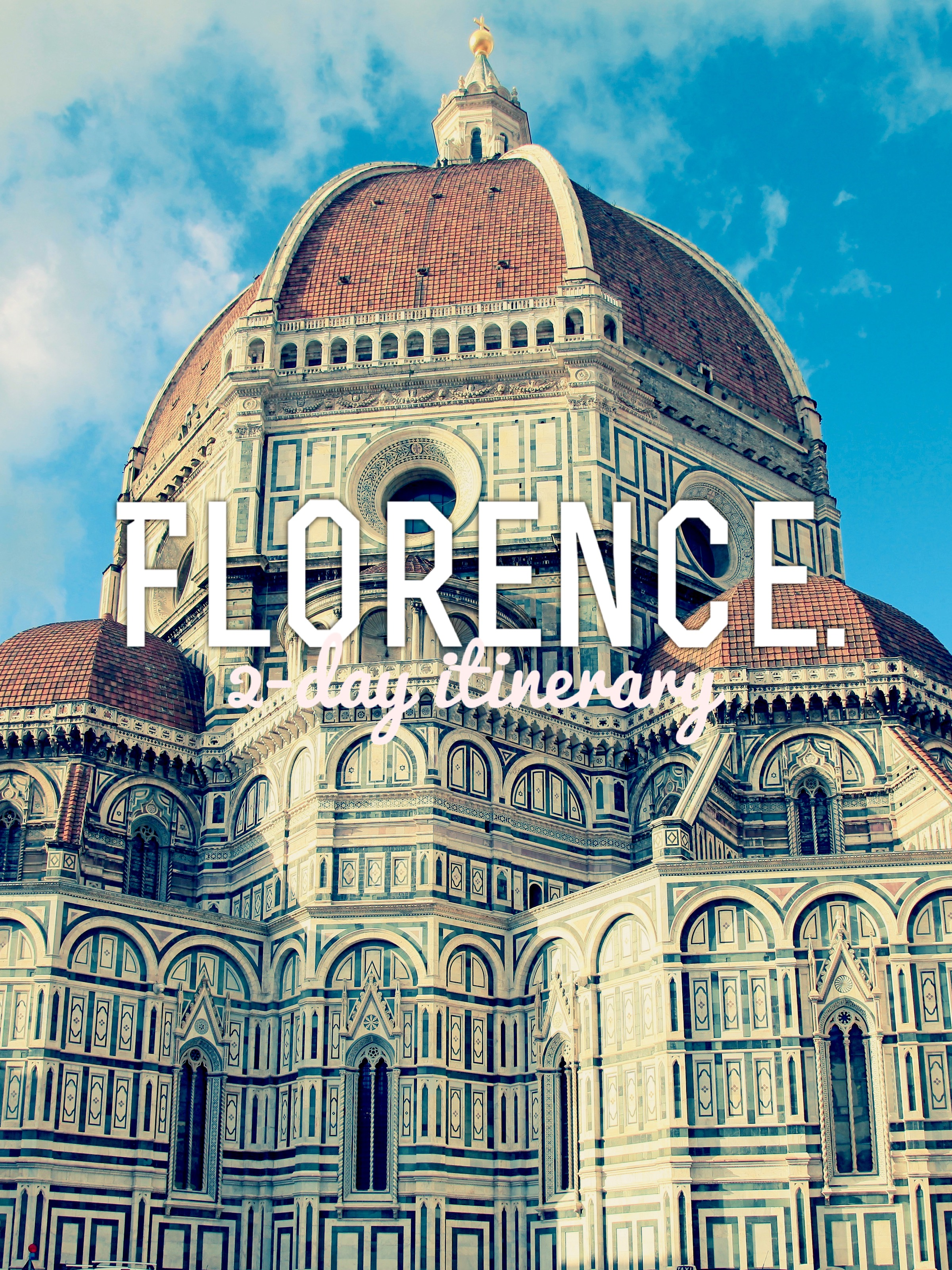 A 2-day Itinerary in Florence: The Birthplace of Renaissance