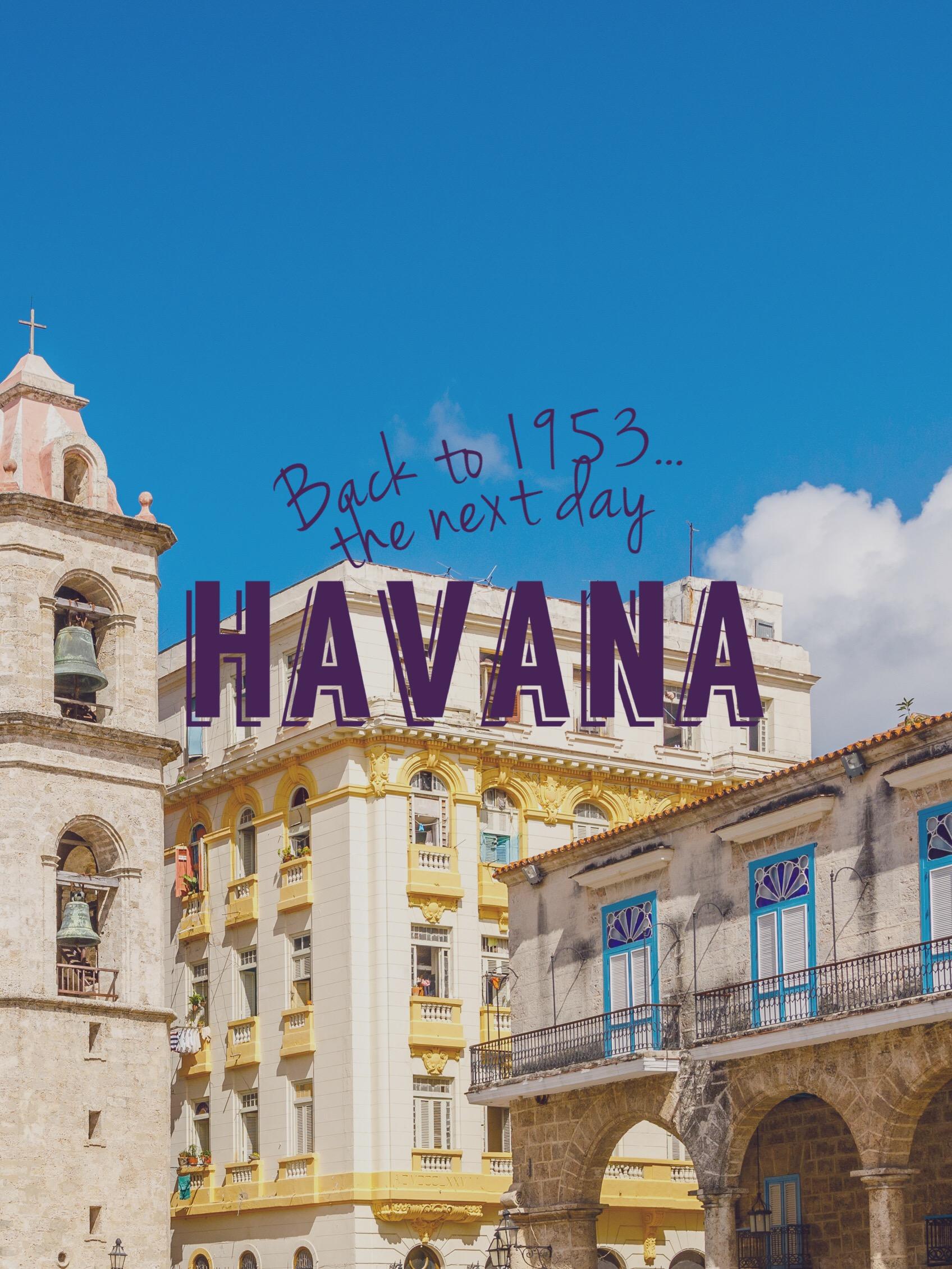 Back to 1953 – Exploring Old Havana