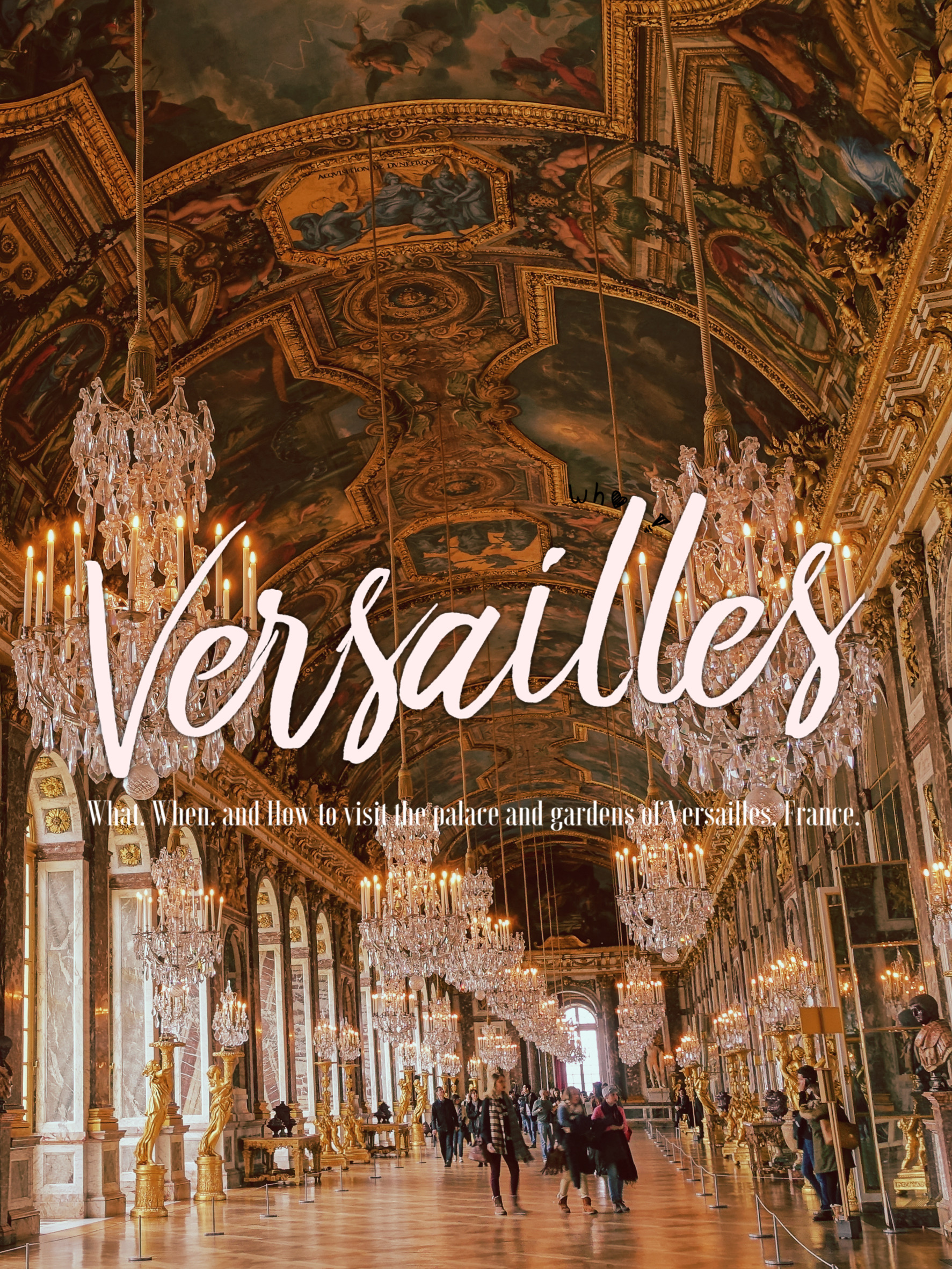 An Excellent Travel Guide to Versailles for Your Paris Day Trip