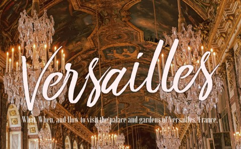 A Travel Guide to the Versailles That will Help You