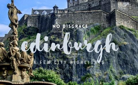 Edinburgh, No Disgrace