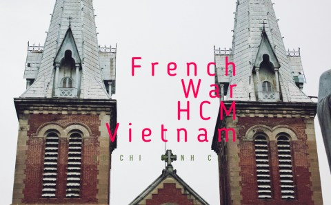 Saigon: French, War, Now HCM
