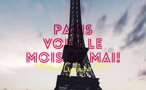 Voici Le Mois de Mai! A Paris Biking Guide