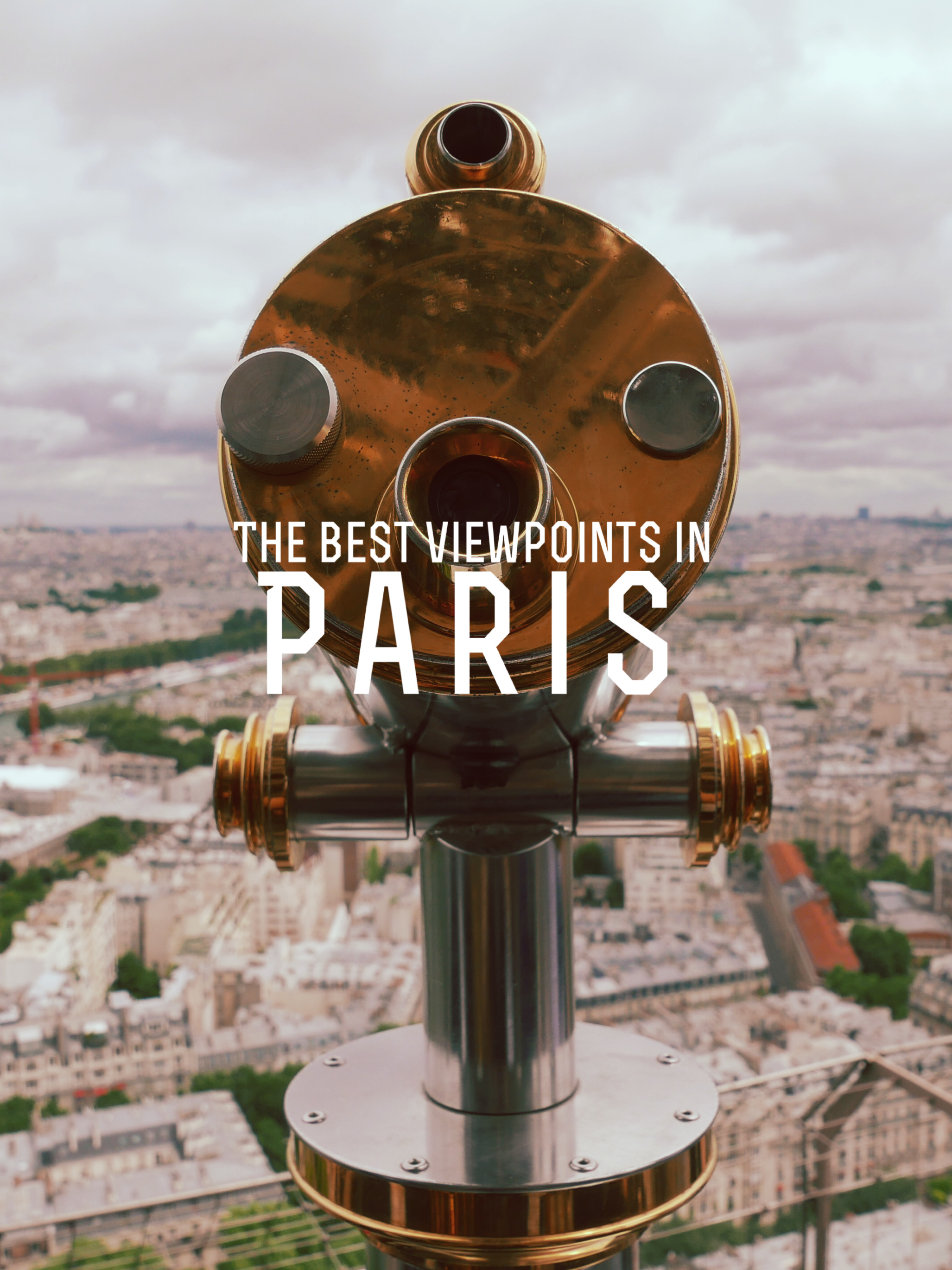 Where to Get the Most Stunning Views in Paris