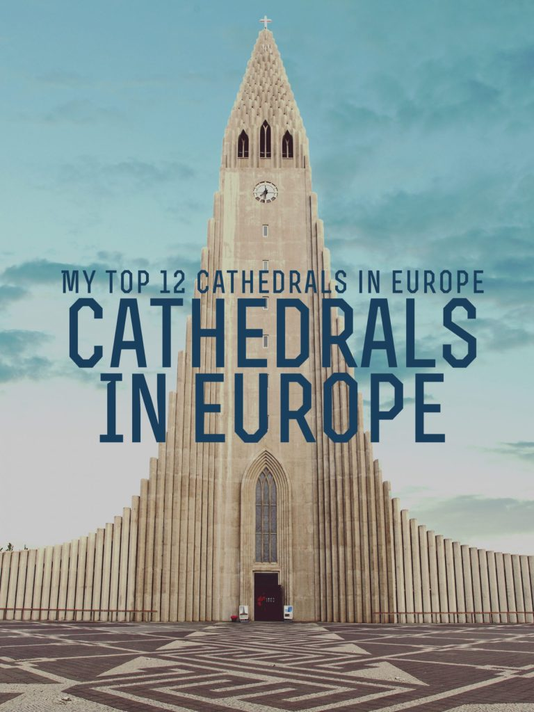 My Top 12 Cathedrals in Europe (1)