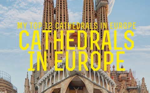 My Top 12 Cathedrals in Europe (2)