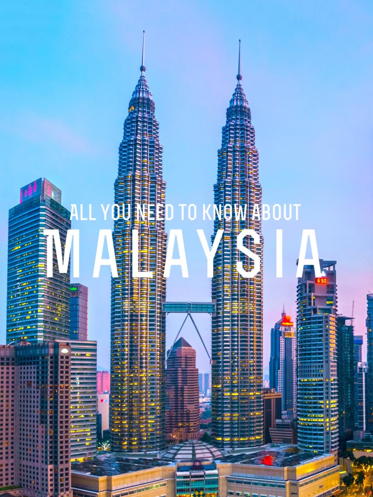 The 101 Travel Guide of What You Need to Know about Malaysia