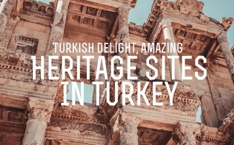 Turkish Delight: Amazing Heritage Sites