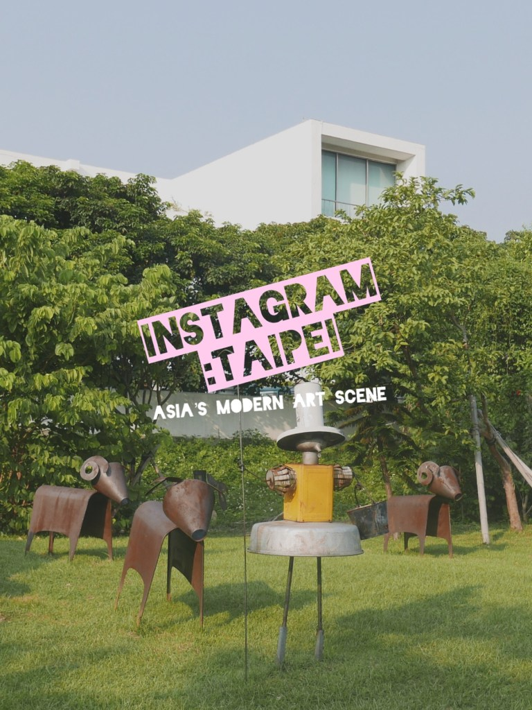 Instagram :Taipei Modern Art Scene
