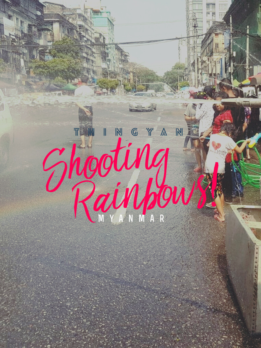 Celebrating The Water Festival in Myanmar. Let's Shoot Some Rainbows!