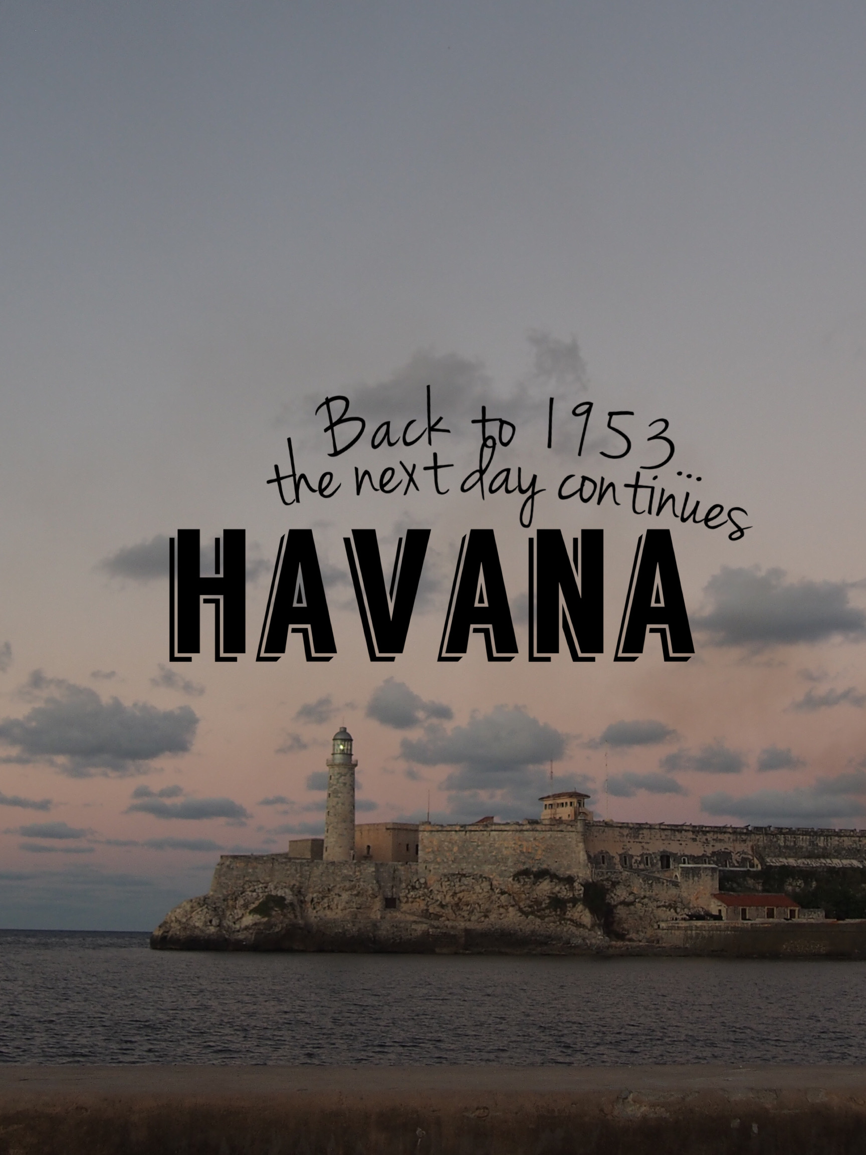 Back to 1953 – Miramar & Malecón