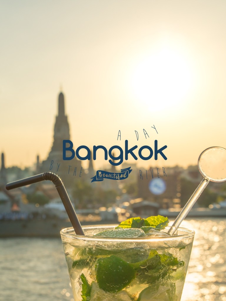 Bangkok, A Day by the River