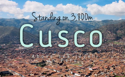 Cusco on 3,399m: 7 Tips to Cope with Altitude Sickness