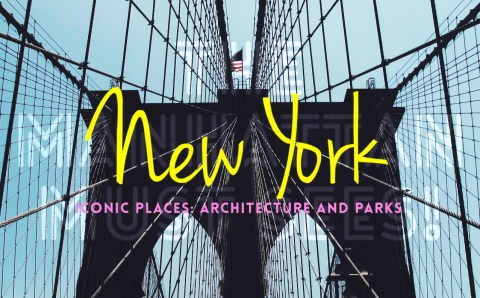 New York Must-sees: Architecture and Parks
