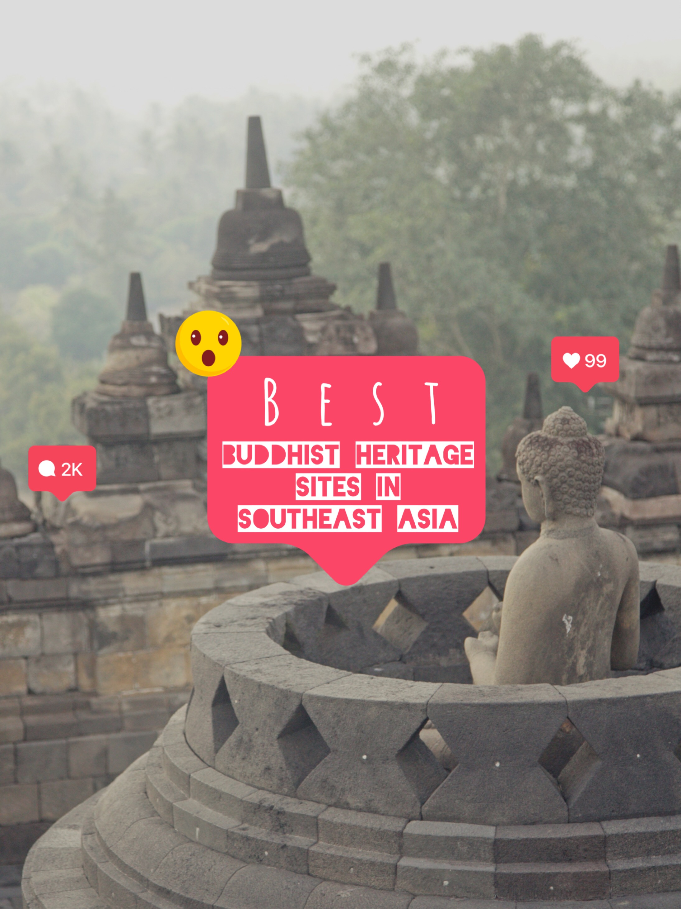 Three of the Best Buddhist Heritage Sites in Southeast Asia