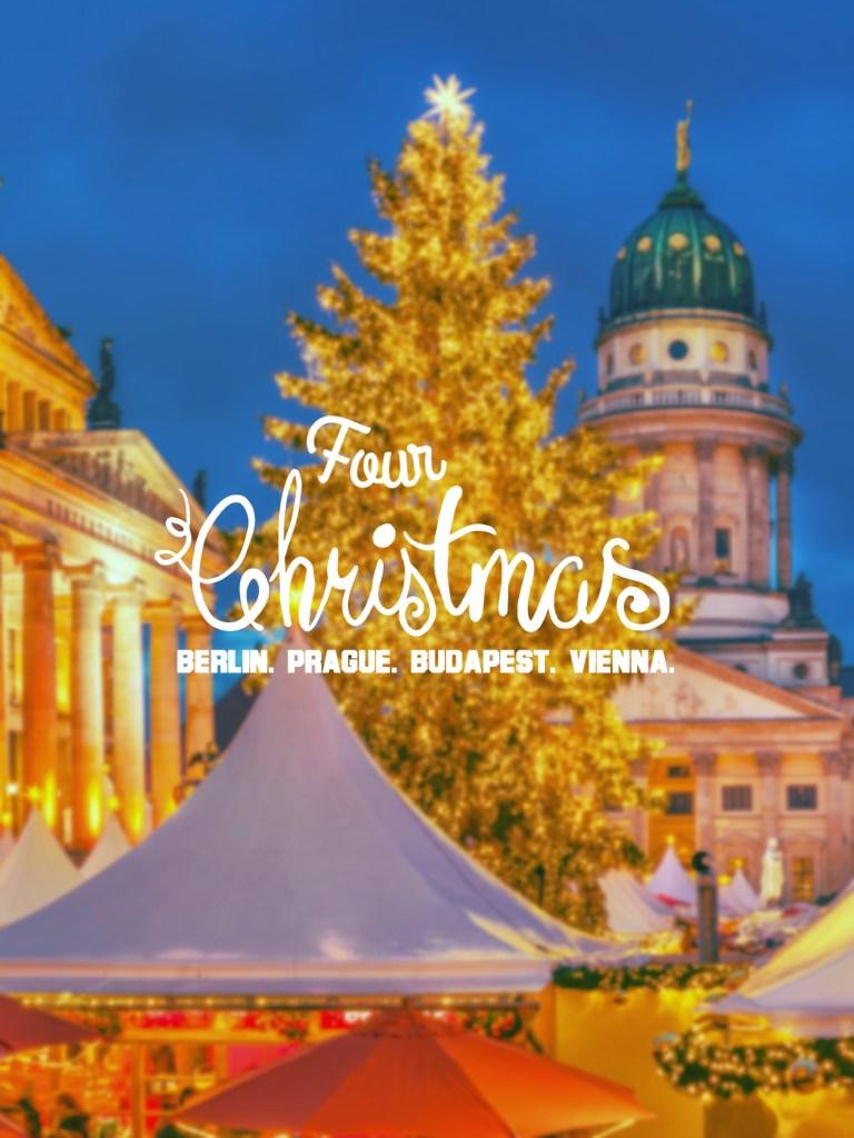 Four Christmases: Berlin. Prague. Budapest. Vienna.