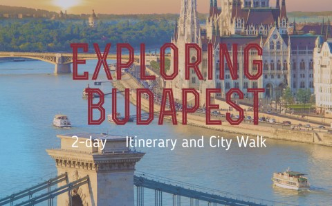 Exploring Budapest: 2-day Itinerary and City Walk