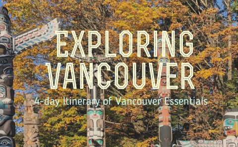 A Perfect Four-day Itinerary in Vancouver for City Walk and Outdoor Activity