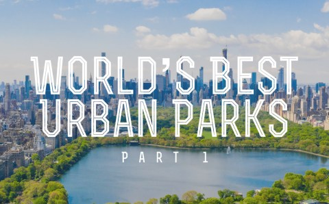 The Best Urban Parks in the World (Part 1)