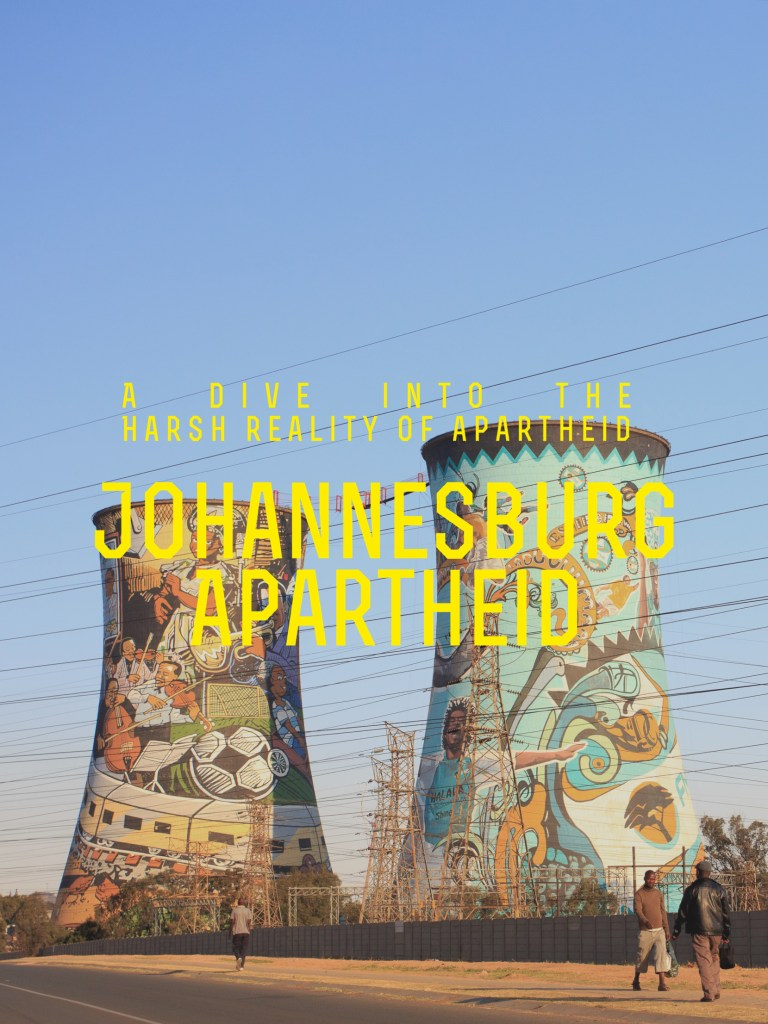 Johannesburg: A History of Apartheid That Surprise You