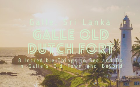 8 Wonderful Things to See and Do in Galle