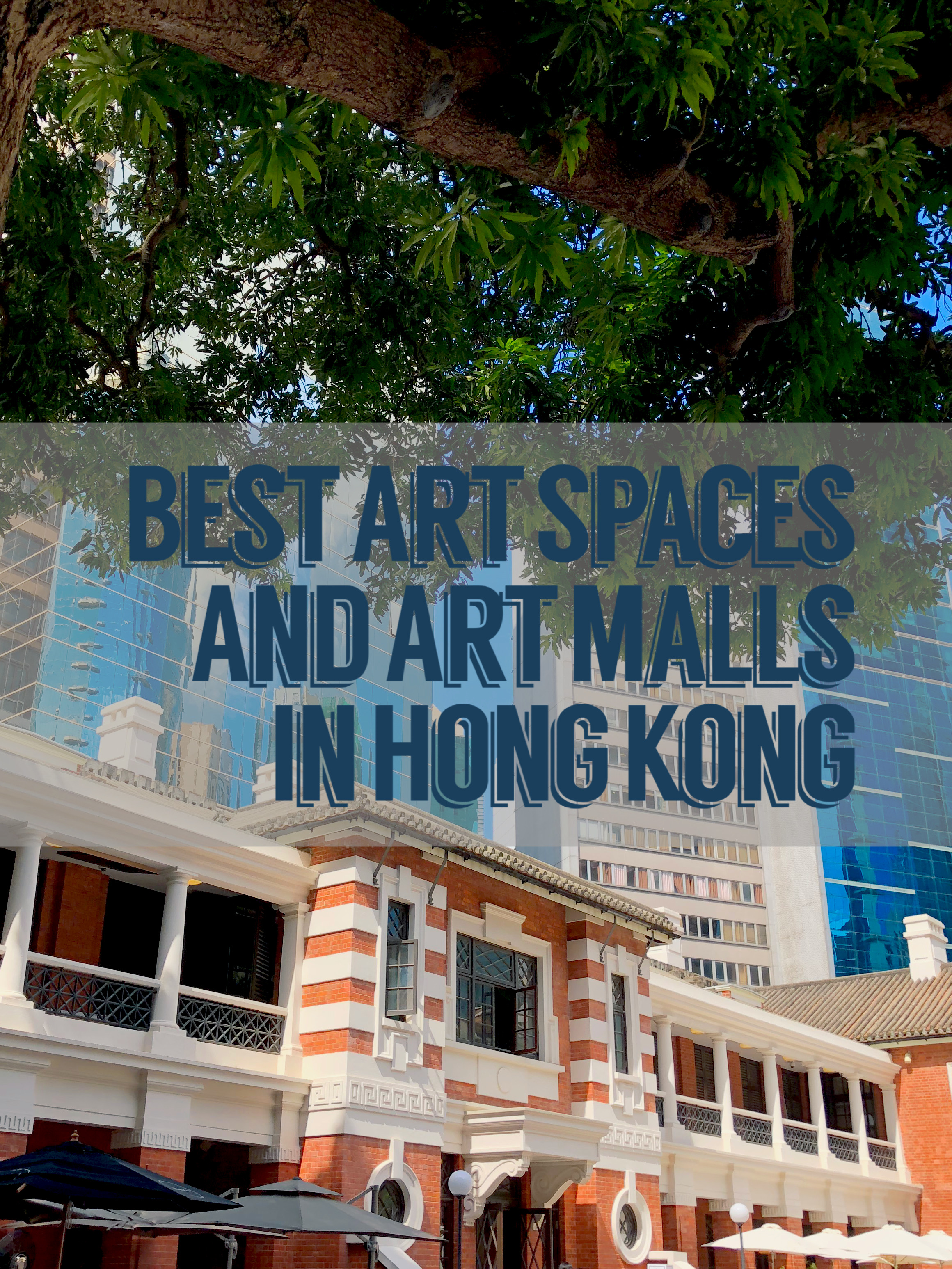 An Insider Guide of Art Places in Hong Kong That Will Excite You