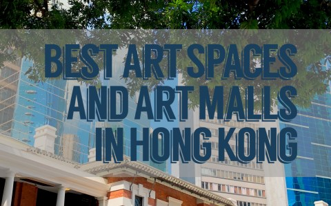 An Easy Guide of Places in Hong Kong That Excite Art Buffs